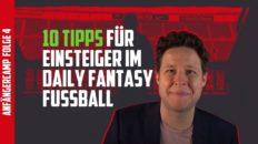 Fantasy Fussball Anfängercamp 10 Tipps für Einsteiger