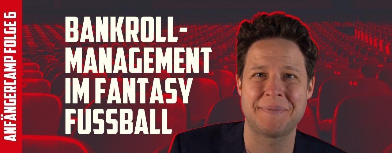 Fantasy Fussball Anfängercamp Bankroll Management