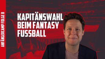 Fantasy Fussball Anfängercamp Die Wahl des Kapitäns (1)
