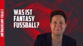 Fussball Anfängercamp Was ist Fantasy Fussball