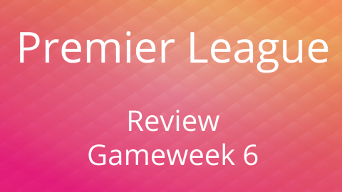 Review of the 6th Game Day of the EPL