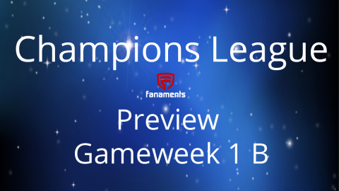 Preview: CL Matchday 1b on Fanaments