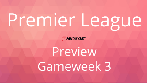 Preview: EPL Game Week 3 on FantasyBet