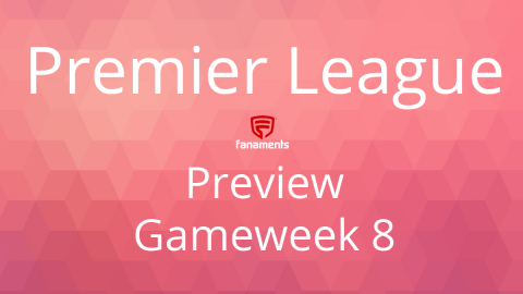 Preview: EPL Day 8 on Fanaments