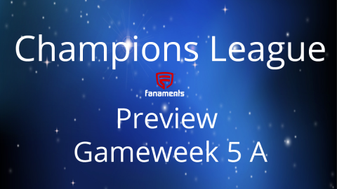 Preview: Champions League Gameweek 5 A on Fanaments