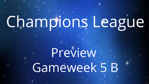 Preview: Champions League Game Week 5 B