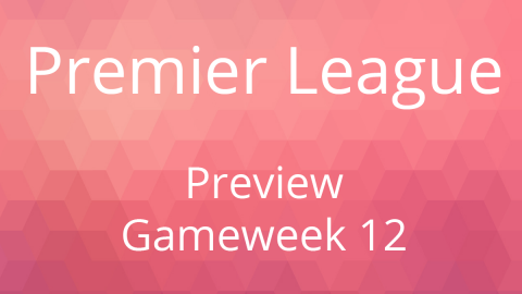 Preview: Premier League Gameweek 12