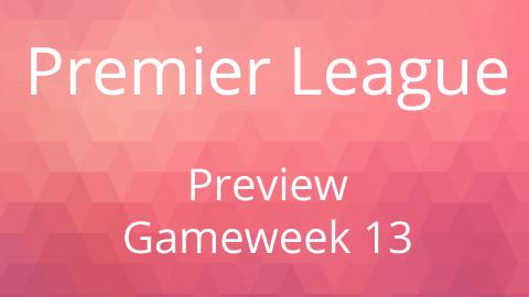 Preview: Premier League Gameweek 13