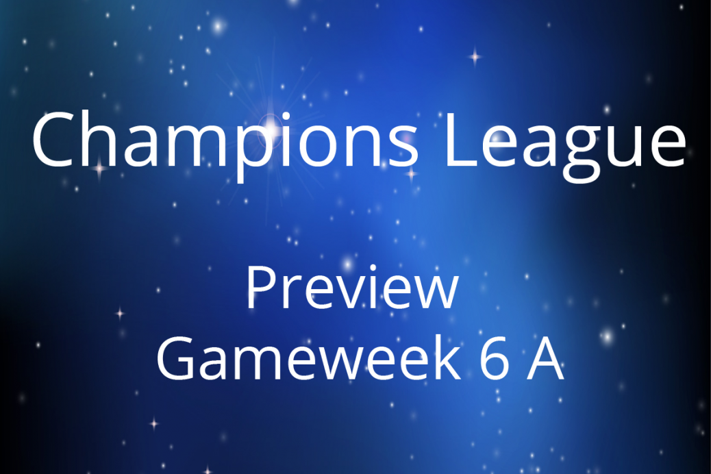 champions league preview gameweek 6a