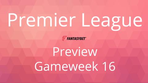 Line-up: Premier League Game Week 16 on FantasyBet
