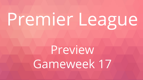 Preview: Premier League Gameweek 17