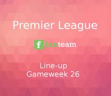 Line-up: Premier League Game Week 26 on Fanteam