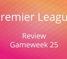 Review Premier League Gameweek 25