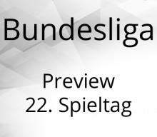 Bundesliga Preview Gameweek 22