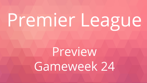 Preview: Premier League Gameweek 24