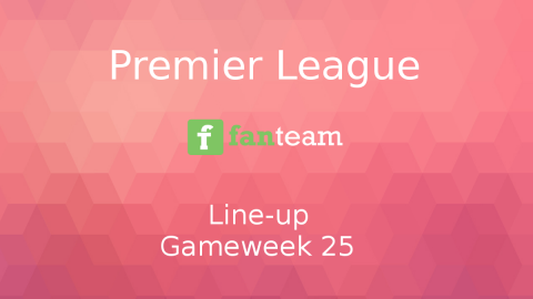 Line-up: Premier League Game Week 25 on Fanteam