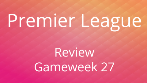 Review of the 27th Game Day of the Premier League