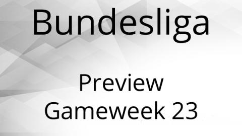 Bundesliga Preview Gameweek 23