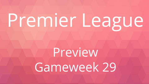 Preview: Premier League Gameweek 29