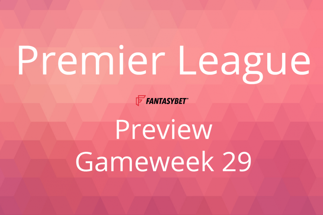 Premier League line-up gameweek 29 for fantasy football tournaments on fantasybet