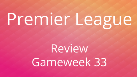 Review of the 33rd Game Day of the Premier League