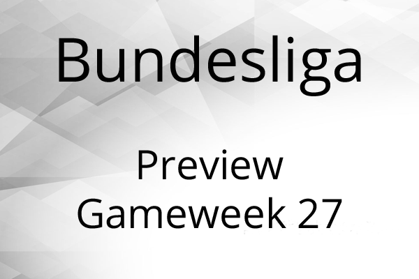 Bundesliga preview gameweek 27