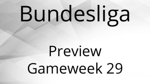 Bundesliga Preview Gameweek 29