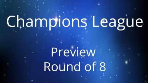 Preview Champions League Quarterfinal – First Leg