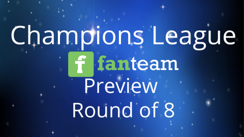 Line-up: Champions League Round of  8 on Fanteam