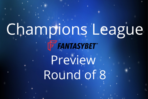 Line-up: Champions League Round of 8 on FantasyBet