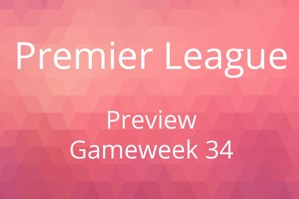 Preview Premier League Gameweek 34