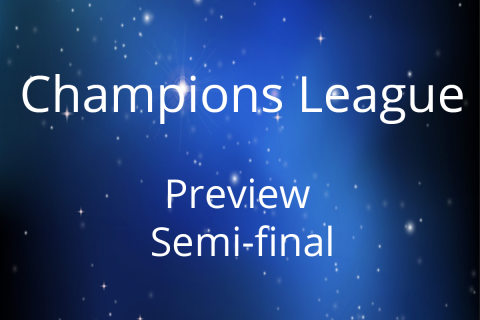Preview Champions League semi final – second leg