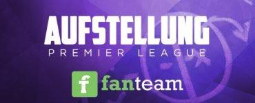 Daily Fantasy Fußball Aufstellungen Fanteam Premier League