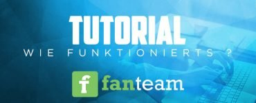 Tutorial - Wie funktionierts? Fanteam