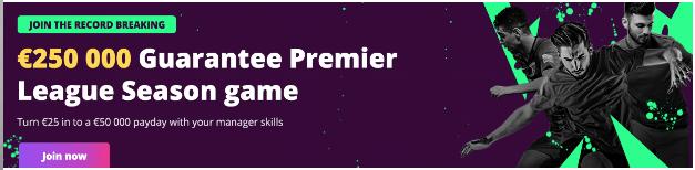 250000 Euro Guarantee Permier League Season game- FanTeam The home of Fantasy Sports
